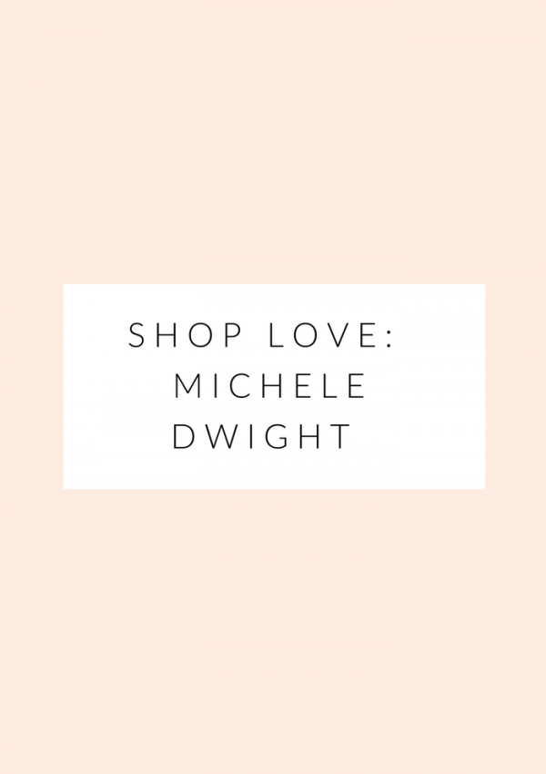 shop love: Michele Dwight Designs