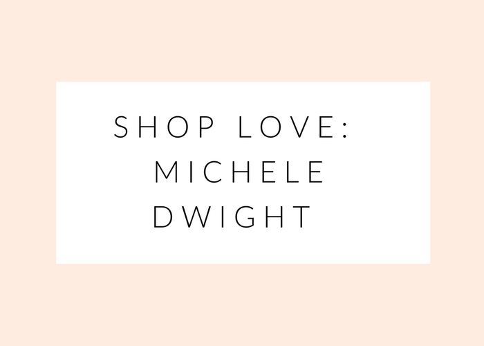 SHOP LOVE: MICHELE DWIGHT mimosas and pumps lifestyle blog