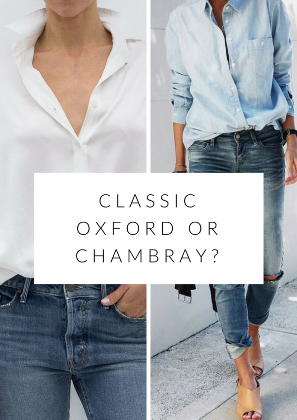 this or that: the classic oxford or trendy chambray