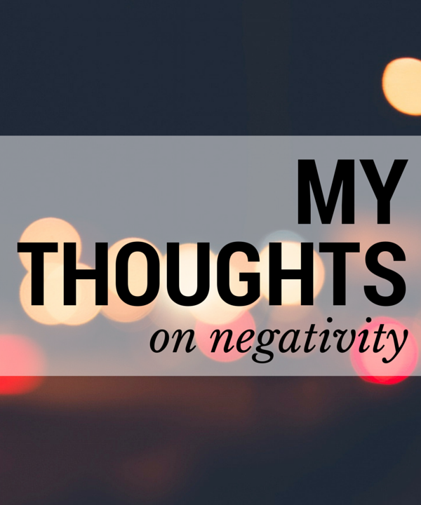 my thoughts on: negativity